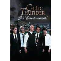 Celtic Thunder- Its Entertainment